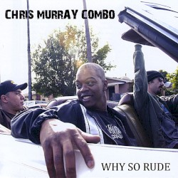 Chris Murray - Why So Rude