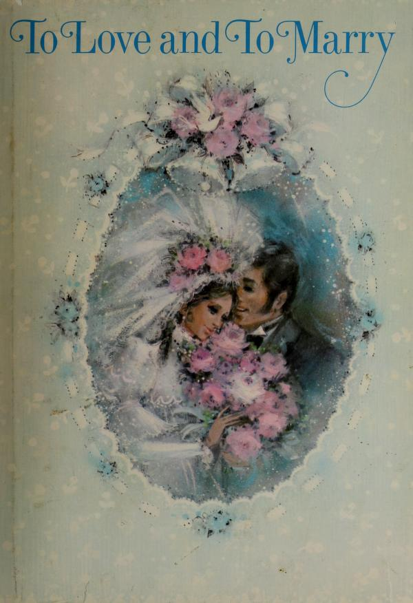To love and to marry by Marianne Wilson